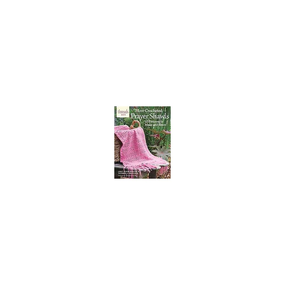 More Crocheted Prayer Shawls : 10 Patterns to Make and Share (Paperback) (Janet Severi Bristow)