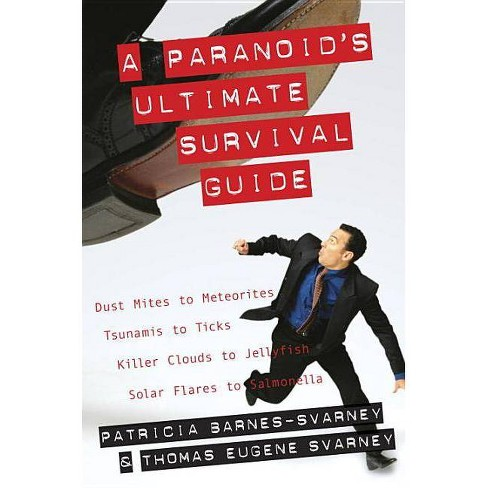 A Paranoid's Ultimate Survival Guide - by  Thomas E Svarney (Paperback) - image 1 of 1