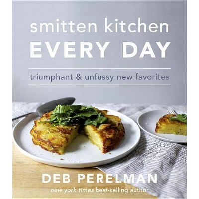 Smitten Kitchen Every Day: Triumphant and Unfussy New Favorites (Hardcover)(Deb Perelman)