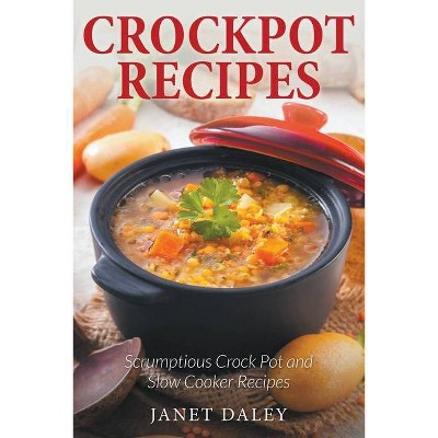 Crockpot Recipes - by Janet Daley (Paperback)