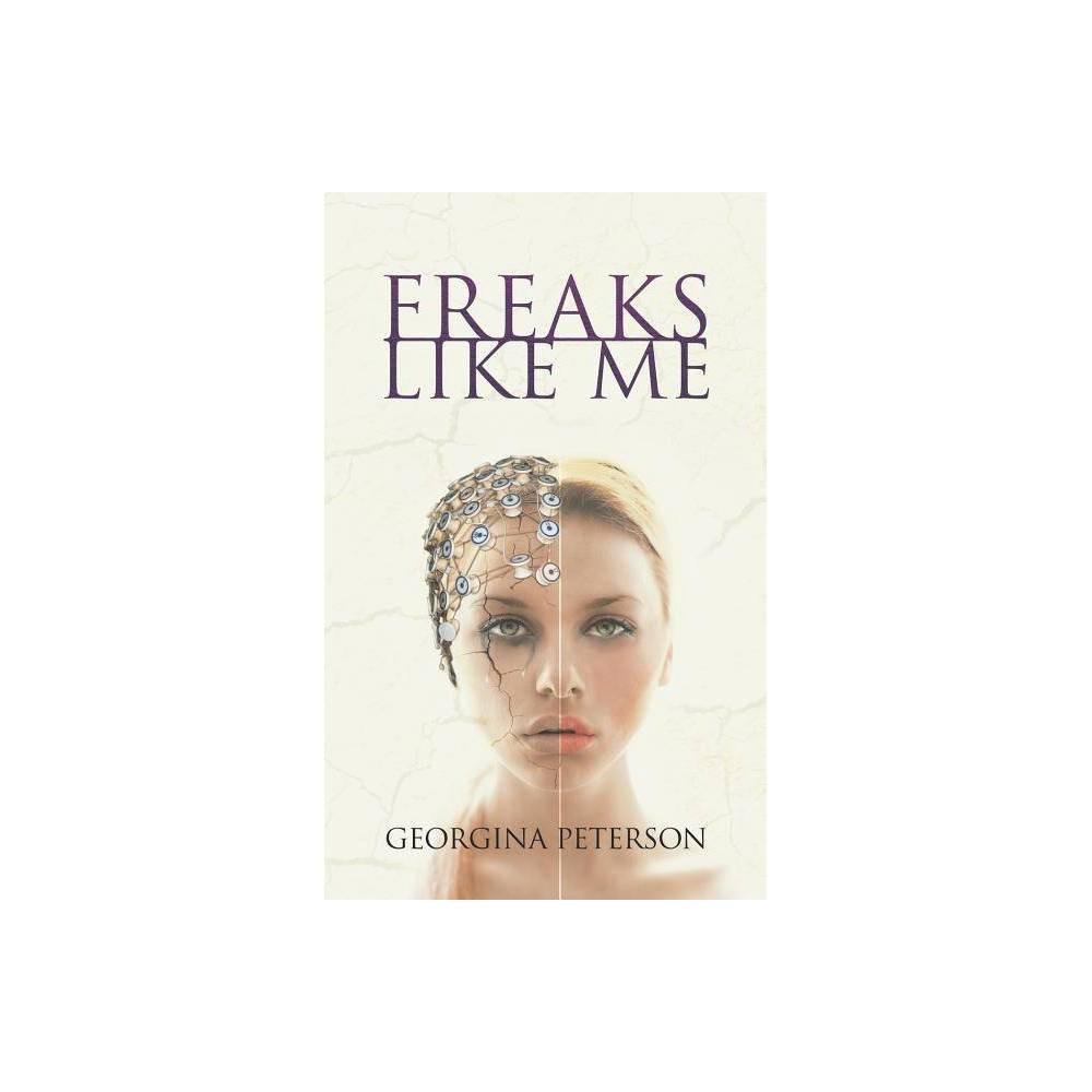 Freaks Like Me By Georgina Peterson Paperback