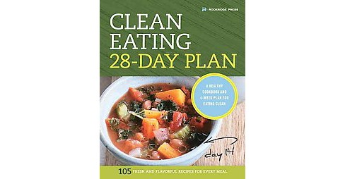 Clean Eating 28-day Plan : A Healthy Cookbook and 4-week Plan for Eating Clean (Paperback) - image 1 of 1