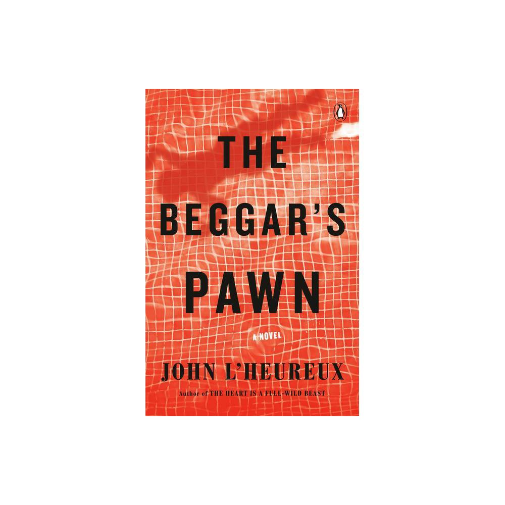 The Beggar S Pawn By John L Heureux Paperback