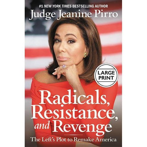 Radicals, Resistance, and Revenge - Large Print by  Jeanine Pirro (Hardcover) - image 1 of 1