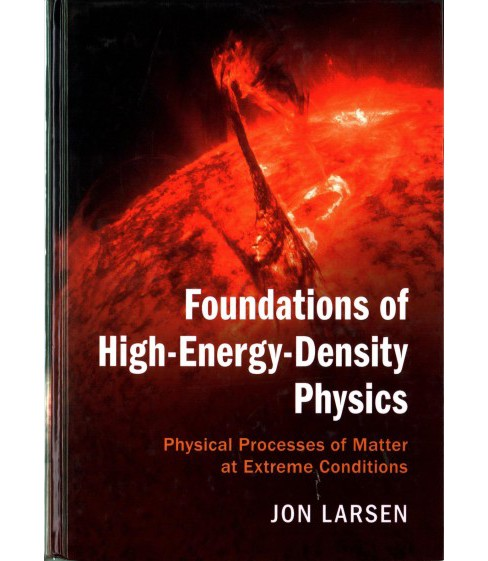 Foundations of High-Energy-Density Physics : Physical Processes of Matter at Extreme Conditions - image 1 of 1