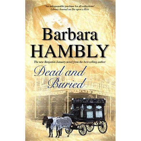 Dead and Buried - (Benjamin January Mysteries) by  Barbara Hambly (Hardcover) - image 1 of 1