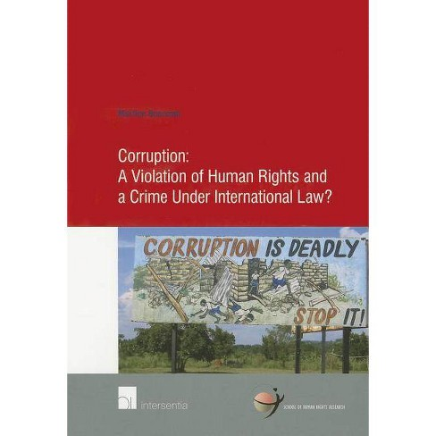 Corruption: A Violation of Human Rights and a Crime Under International Law? - by  Martine Boersma - image 1 of 1