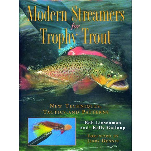 Modern Streamers for Trophy Trout - by  Bob Linsenman & Kelly Galloup (Paperback) - image 1 of 1