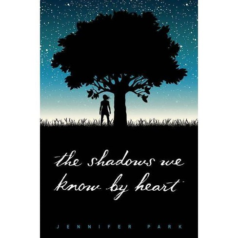 The Shadows We Know by Heart - by  Jennifer Park (Hardcover) - image 1 of 1