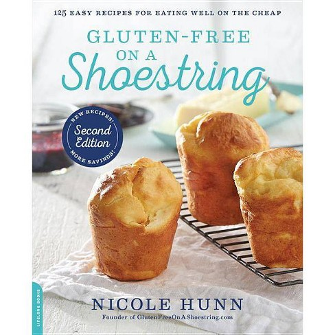 Gluten-Free on a Shoestring - by  Nicole Hunn (Paperback) - image 1 of 1