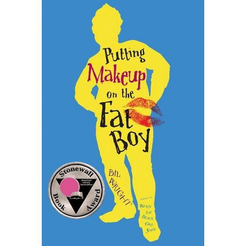 Putting Makeup on the Fat Boy - by  Bil Wright (Hardcover) - image 1 of 1