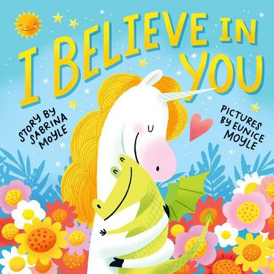 I Believe in You - (Hello!lucky) by Sabrina Moyle (Hardcover)
