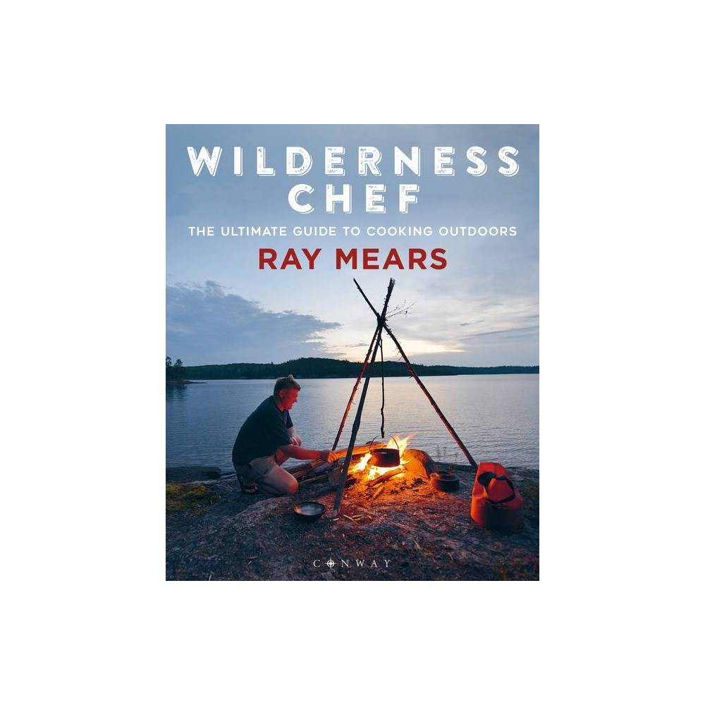 Wilderness Chef By Ray Mears Paperback