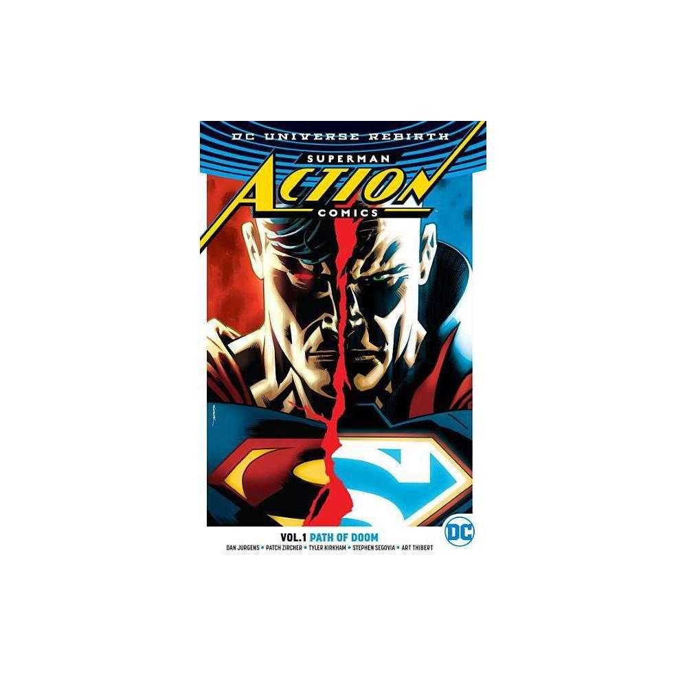 Superman Action Comics Vol 1 Path Of Doom Rebirth Superman Action Comics By Dan Jurgens Paperback