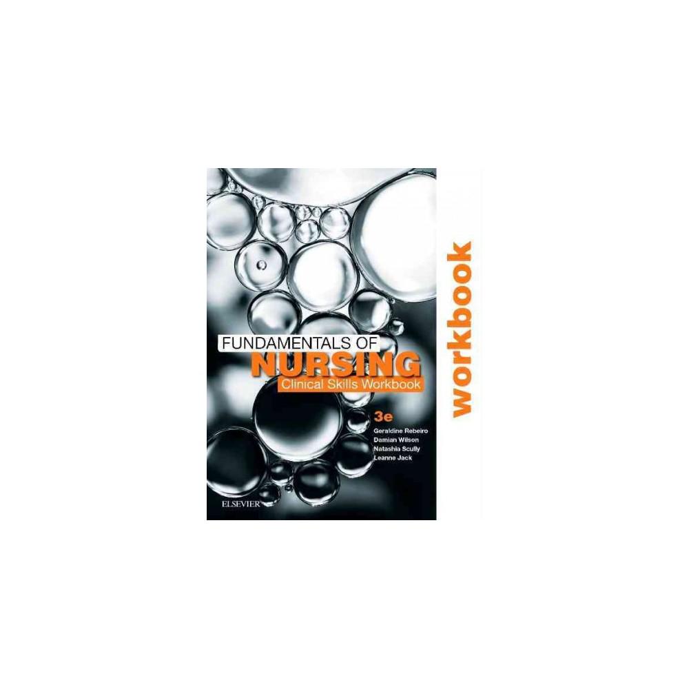 Fundamentals of Nursing : Clinical Skills - (Paperback)