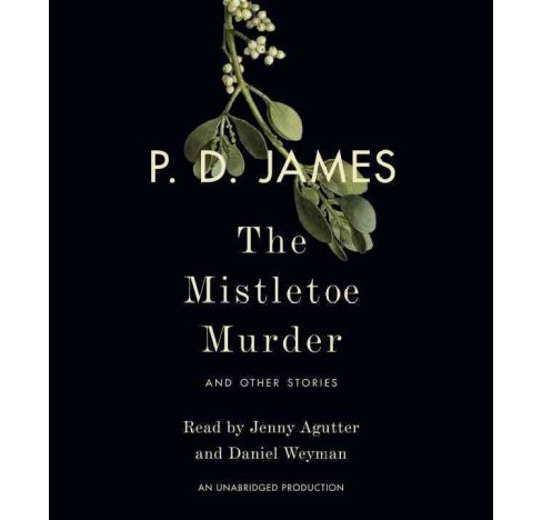 Mistletoe Murder : And Other Stories -  Unabridged by P. D. James (CD/Spoken Word) - image 1 of 1