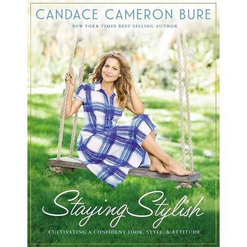 Staying Stylish - by  Candace Cameron Bure (Hardcover) - image 1 of 1