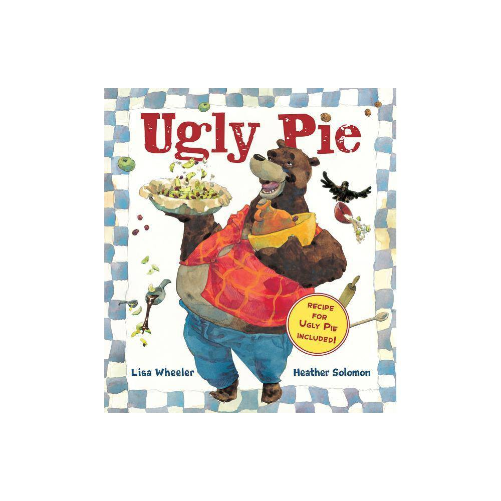 Ugly Pie By Lisa Wheeler Paperback