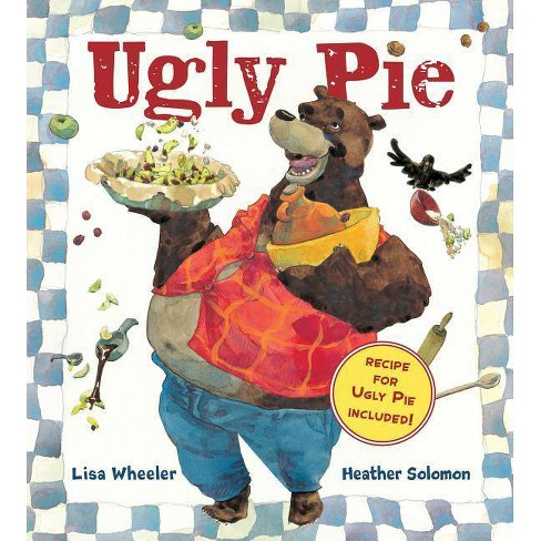 Ugly Pie - by  Lisa Wheeler (Paperback) - image 1 of 1