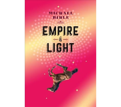 Empire of Light -  by Michael Bible (Paperback) - image 1 of 1
