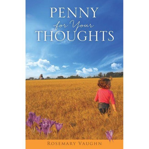 Penny for Your Thoughts - by  Rosemary Vaughn (Paperback) - image 1 of 1