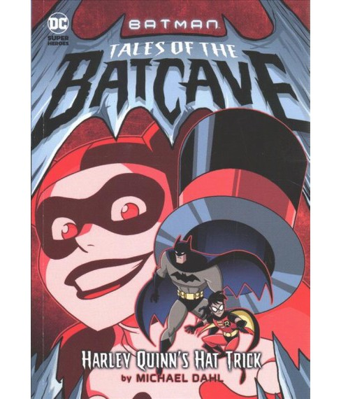 Harley Quinn's Hat Trick -  (Batman Tales of the Batcave) by Michael Dahl (Paperback) - image 1 of 1