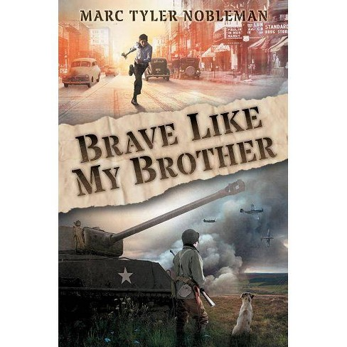 Brave Like My Brother - by  Marc Tyler Nobleman (Hardcover) - image 1 of 1