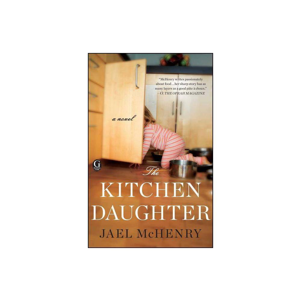 The Kitchen Daughter - by Jael McHenry (Paperback)