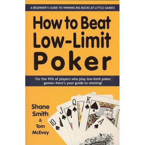 How to Beat Low-Limit Poker - by  Shane Smith (Paperback) - image 1 of 1