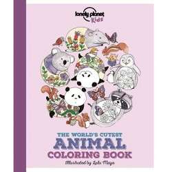 The World's Cutest Animal Coloring Book - (Lonely Planet Kids) by  Jen Feroze (Paperback)