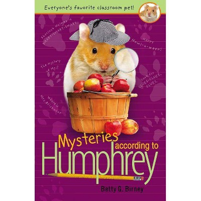 Mysteries According to Humphrey - (Humphrey (Quality)) by  Betty G Birney (Paperback)