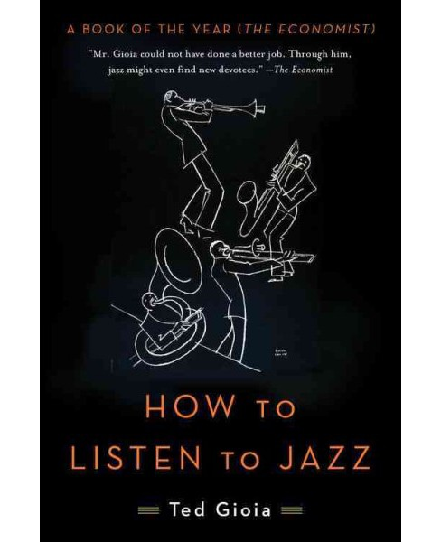 How to Listen to Jazz (Reprint) (Paperback) (Ted Gioia) - image 1 of 1