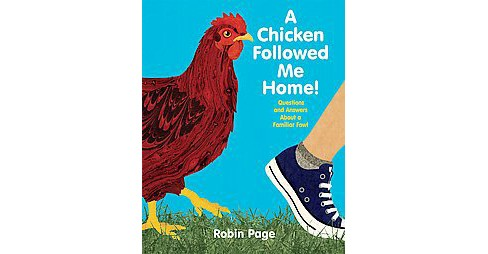 Chicken Followed Me Home! : Questions and Answers About a Familiar Fowl (School And Library) (Robin - image 1 of 1