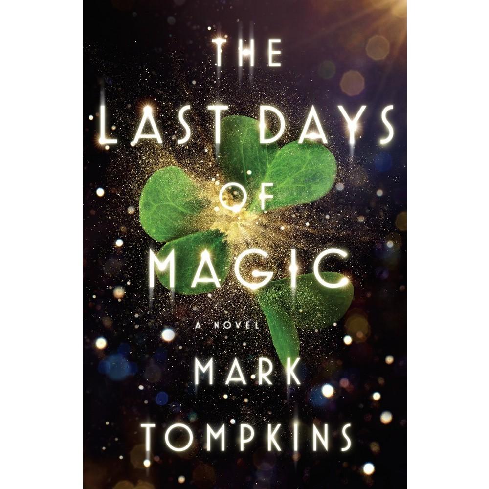 The Last Days of Magic (Hardcover) (Mark Tompkins)