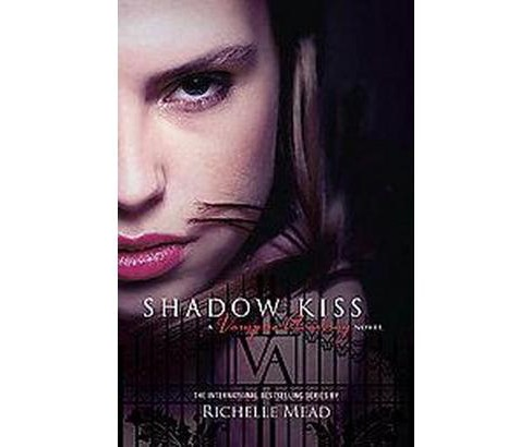 Shadow Kiss ( Vampire Academy) (Paperback) by Richelle Mead - image 1 of 1