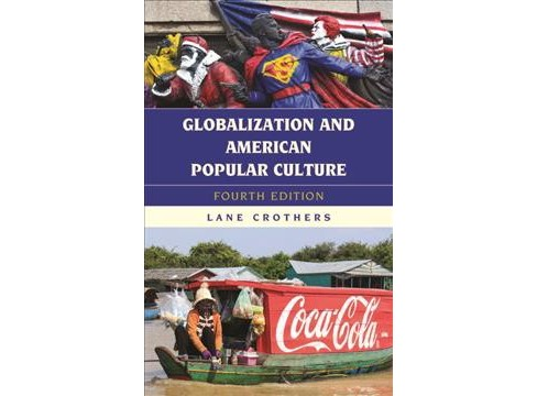 Globalization and American Popular Culture (Hardcover) (Lane Crothers) - image 1 of 1