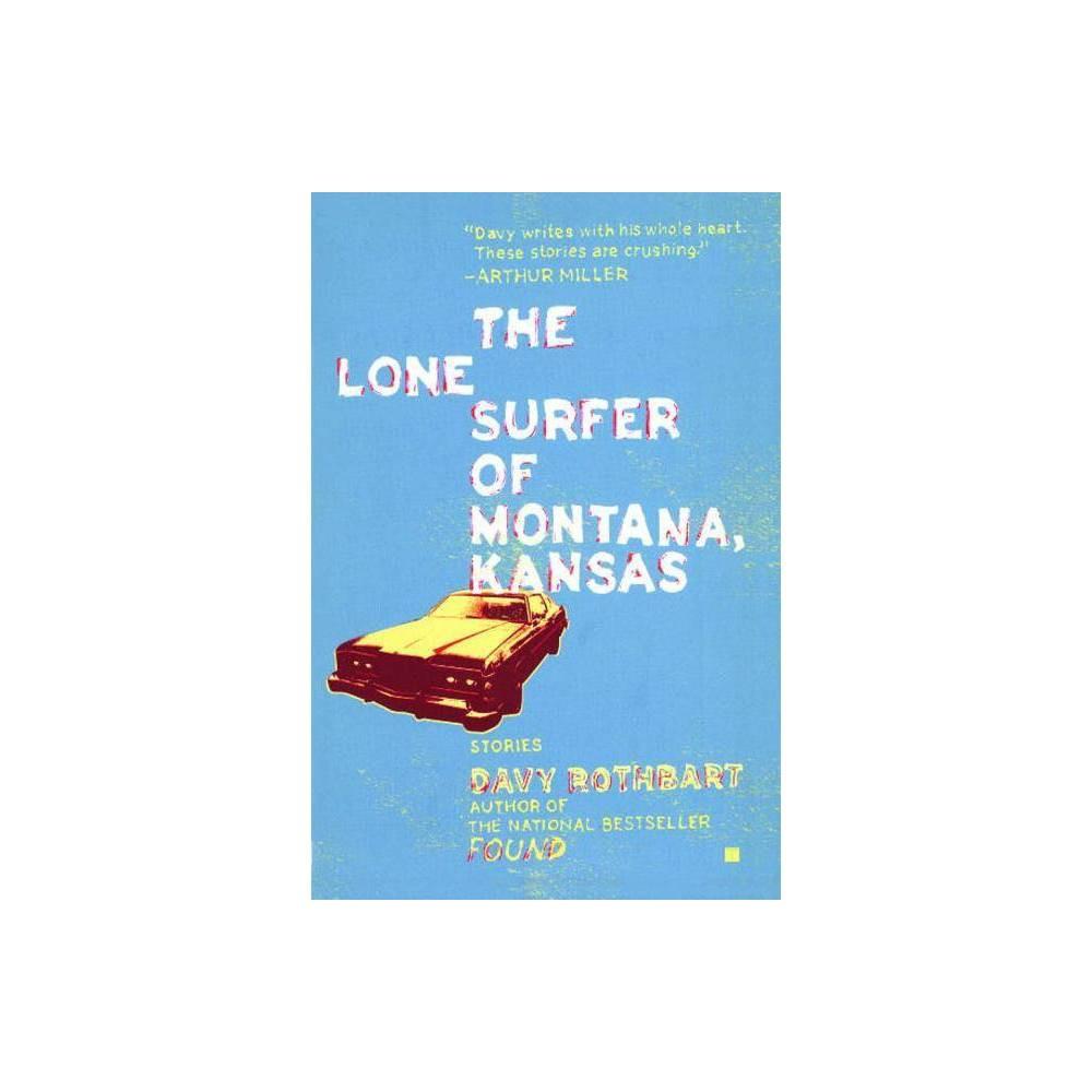 Lone Surfer Of Montana Kansas By Davy Rothbart Paperback