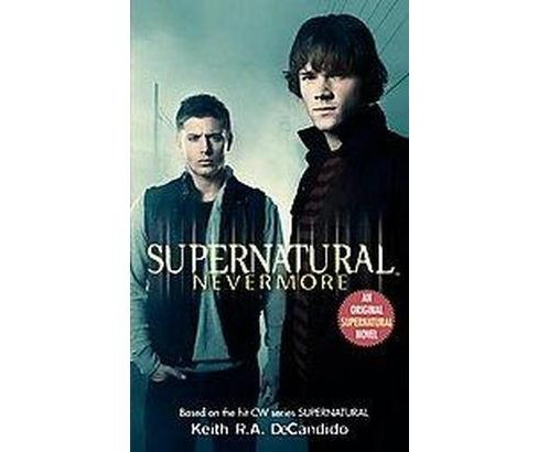 Supernatural : Nevermore (Paperback) (Keith R. A. DeCandido) - image 1 of 1