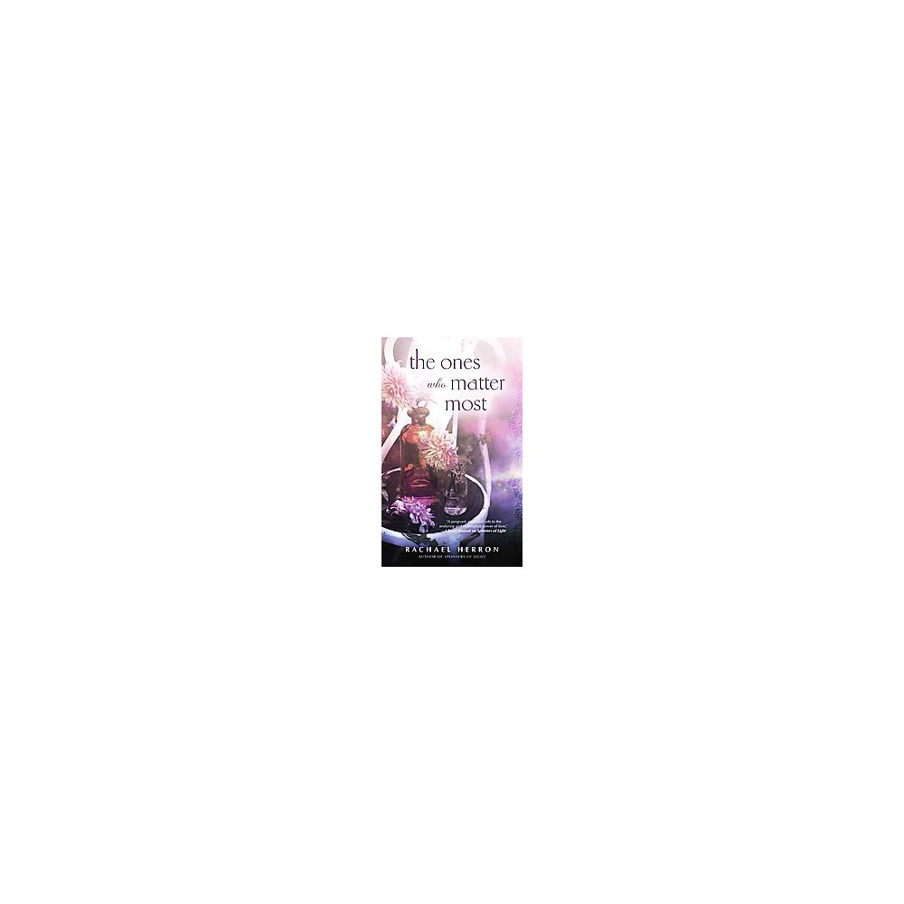 Ones Who Matter Most (Paperback) (Rachael Herron)