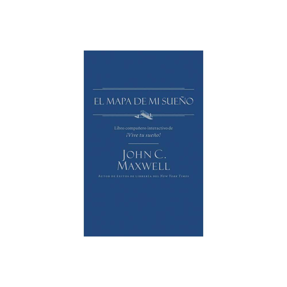 El Mapa De Mi Sue O By John C Maxwell Paperback
