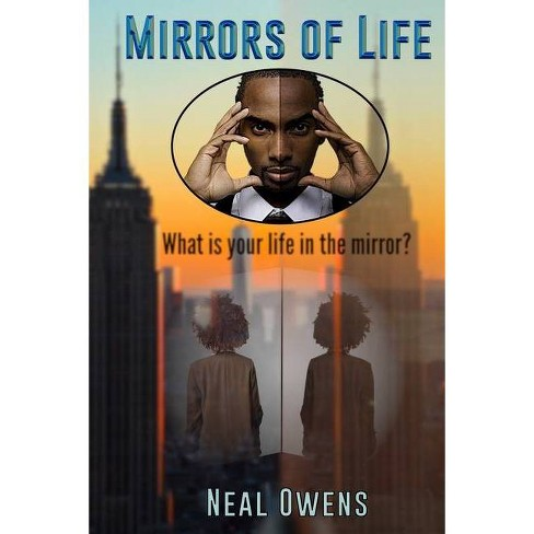 Mirrors of Life - by  Neal Owens (Paperback) - image 1 of 1