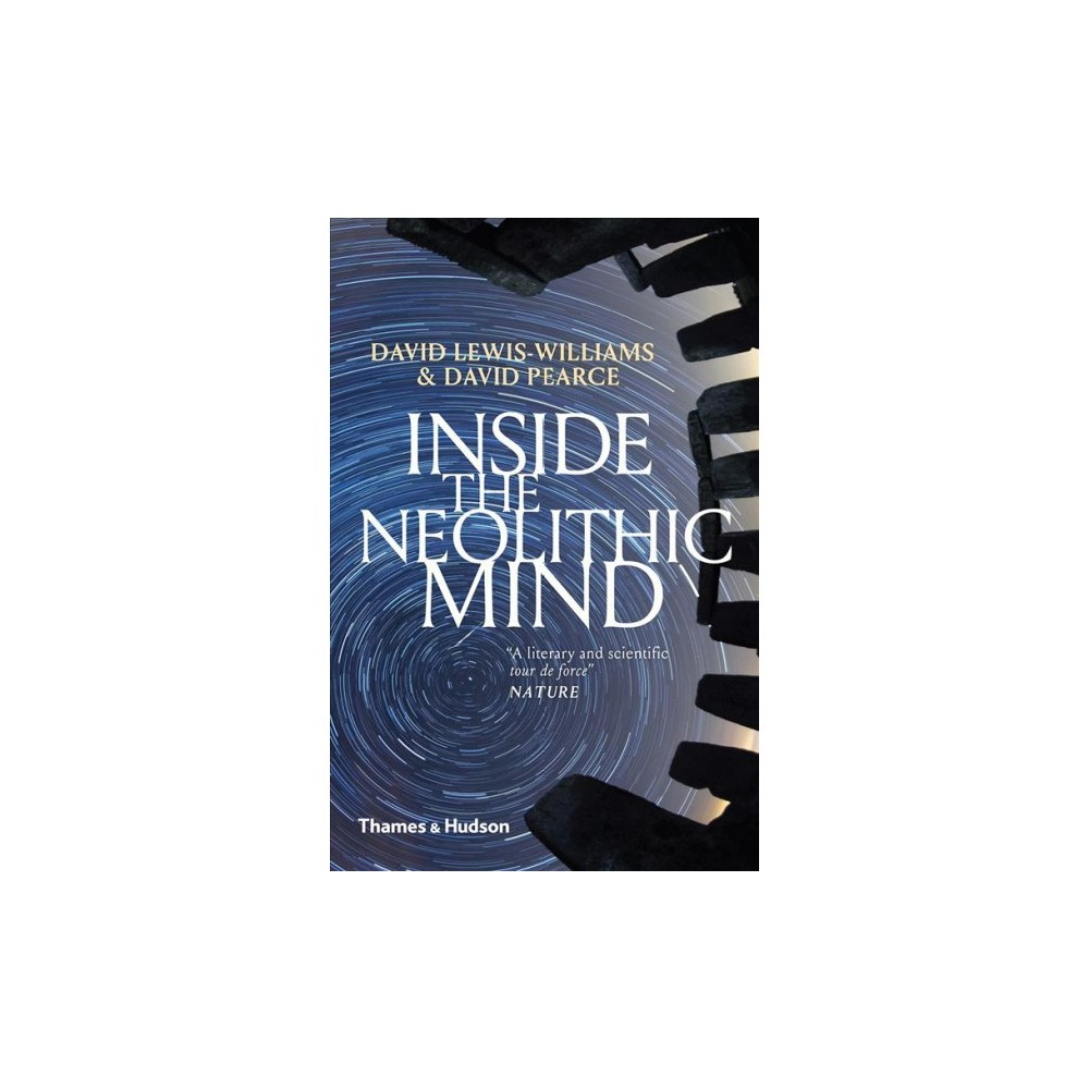Inside the Neolithic Mind : Consciousness, Cosmos and the Realm of the Gods - Compact (Paperback)