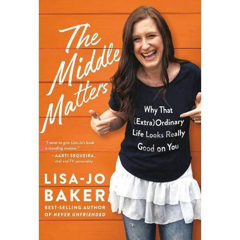 The Middle Matters - by  Lisa-Jo Baker (Hardcover) - image 1 of 1