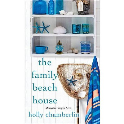 The Family Beach House - (Yorktide, Maine Novel) by  Holly Chamberlin (Paperback)