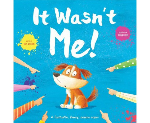 It Wasn't Me -  by Lucy Barnard (Hardcover) - image 1 of 1