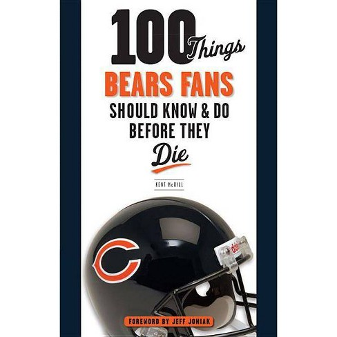 100 Things Bears Fans Should Know & Do Before They Die - (100 Things...Fans Should Know) (Paperback) - image 1 of 1
