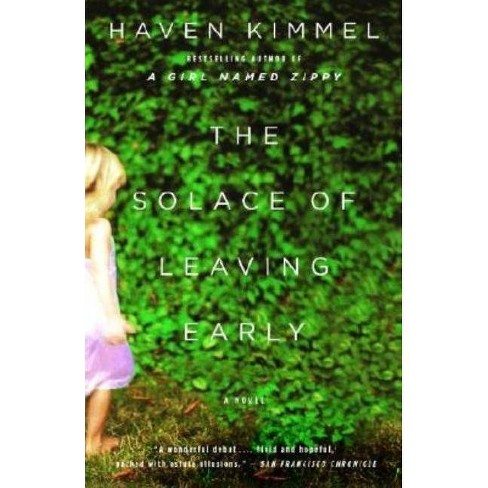The Solace of Leaving Early - by  Haven Kimmel (Paperback) - image 1 of 1