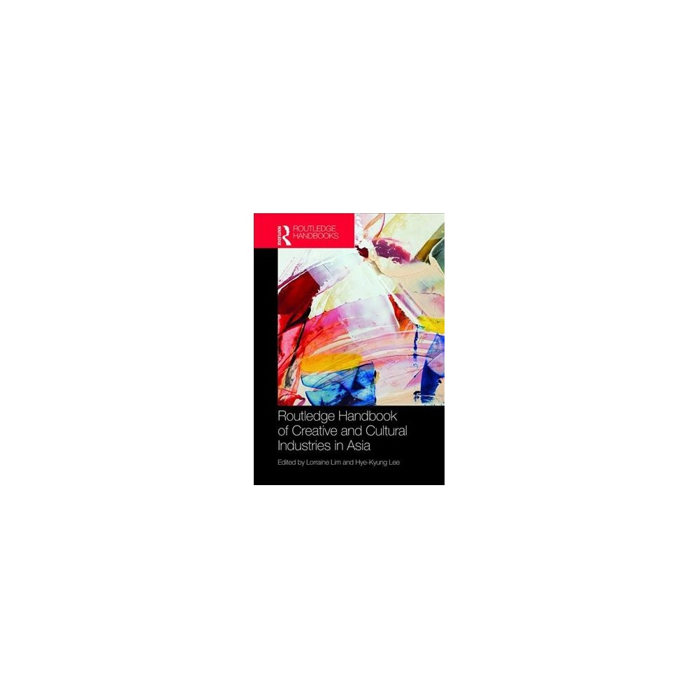 Routledge Handbook of Cultural and Creative Industries in Asia - (Hardcover)