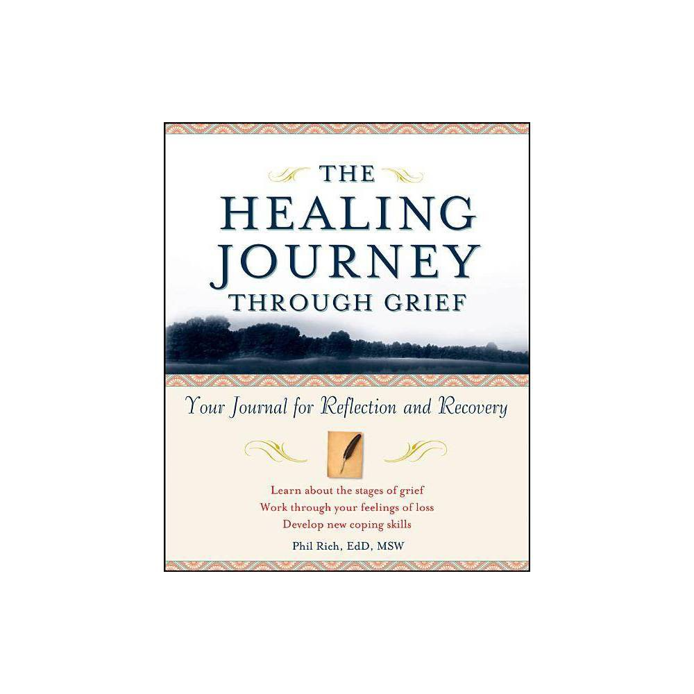 The Healing Journey Through Grief By Phil Rich Paperback
