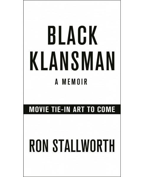 Black Klansman : Race, Hate, and the Undercover Investigation of a Lifetime -  (Paperback) - image 1 of 1